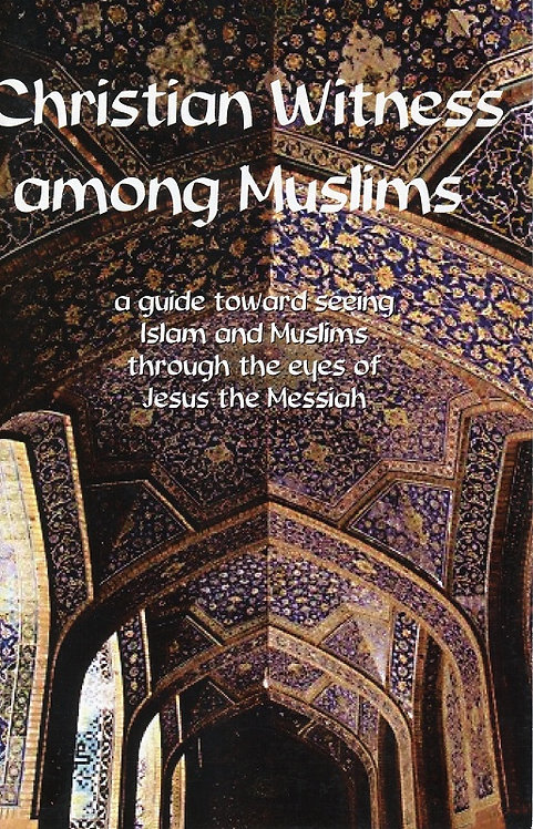 Christian Witness Among Muslims : A Guide to Understanding the Muslim Religion