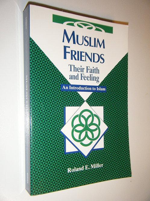 Muslim Friends: Their Faith and Feeling