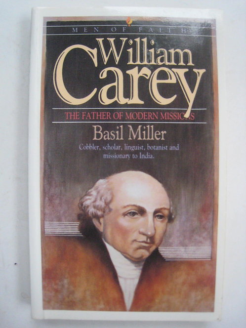 William Carey: The Father of Modern Missions