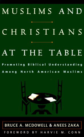 Muslims and Christians at the Table: Promoting Biblical Understanding Among Nort