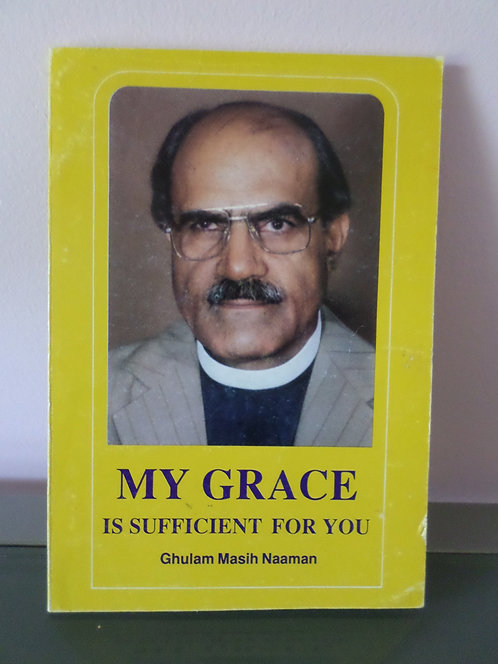 My Grace Is Sufficient For You: A Testimony From Pakistan