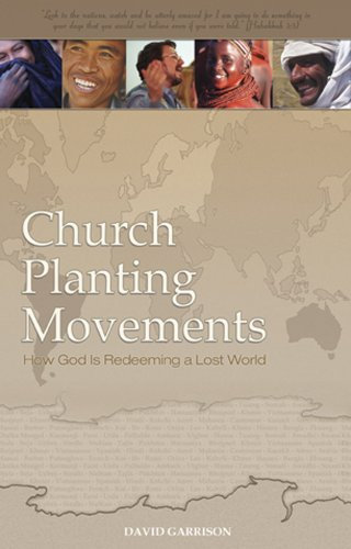 Church Planting Movements, How God Is Redeeming a Lost World