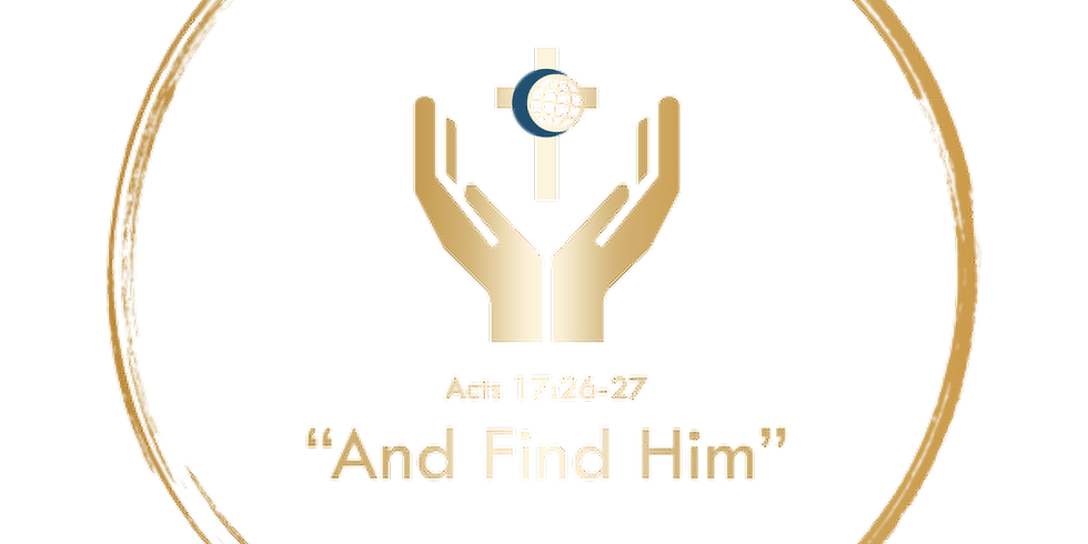"""Acts 17:26-27 """"And Find Him"""" : An Online Conference"""