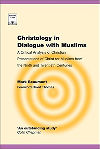 Christology in Dialogue with Muslims: A Critical Analysis of