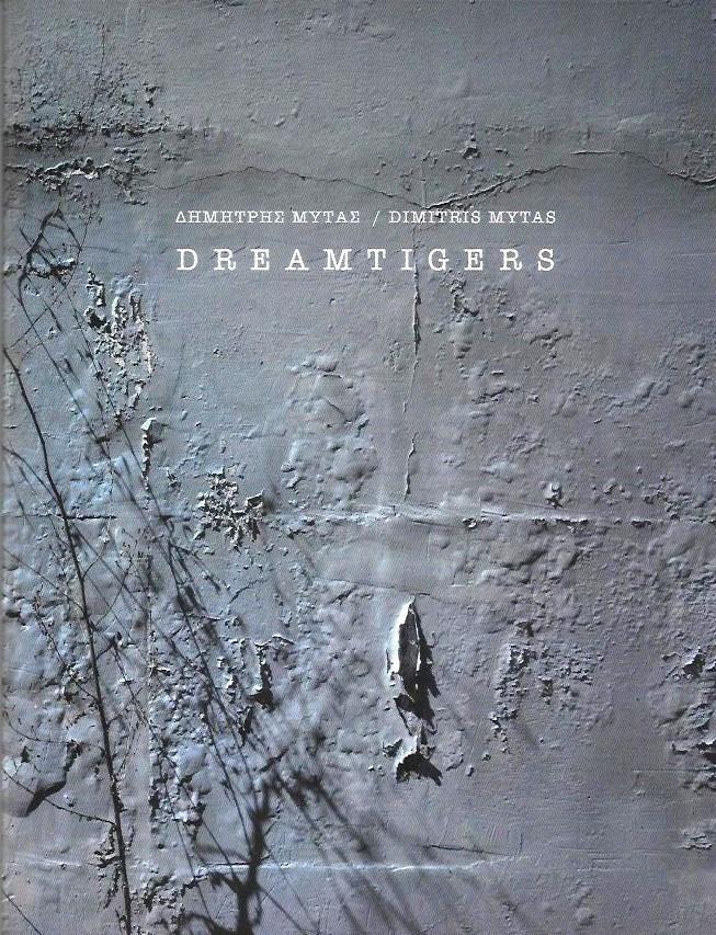 DIMITRIS MYTAS - DREAMTIGERS / Δημήτρης Μυτάς - DREAMTIGERS