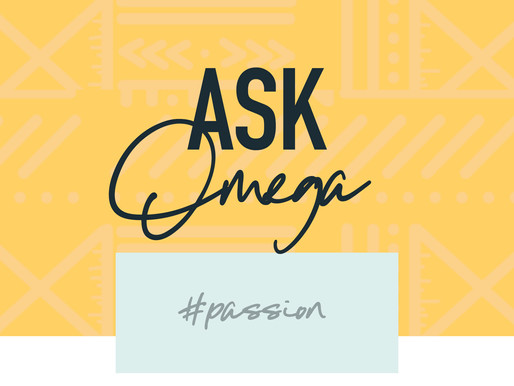 Ask Omega! #Passion