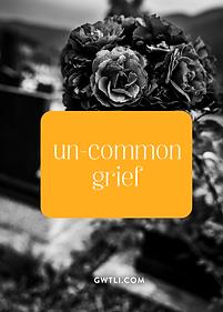 GWTLI_BlogCoverTemplate_uncommon-grief.p