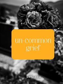 Uncommon Grief