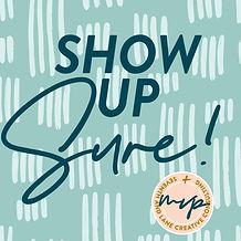 Show Up Sure, Seventh + Lane