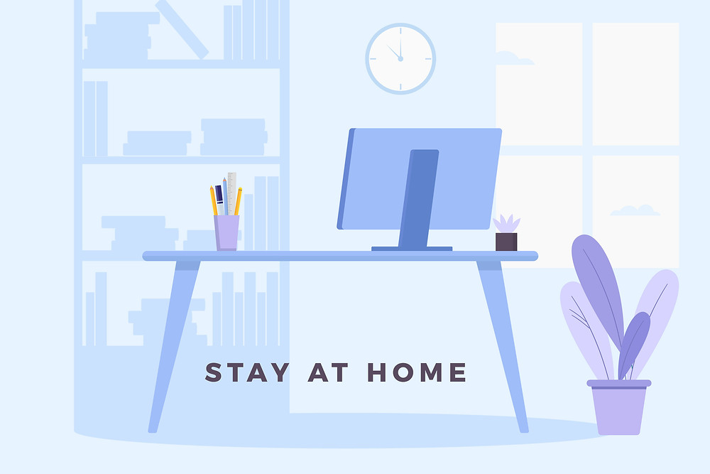 "Image of a home office with the message ""Stay at Home"""