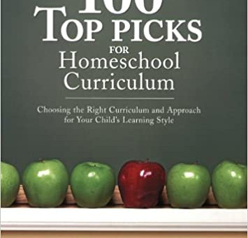 100 Top Picks for Homeschool Curriculum: Choosing the Right Curriculum and Approach for Your Child's