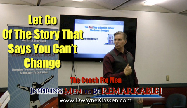 Let Go Of The Story That Says You Can't  Change!