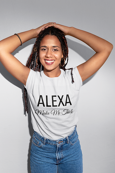 """Alexa Make Me Thick"" T-Shirt"