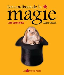 Les coulisses de la magie : Les classiqu