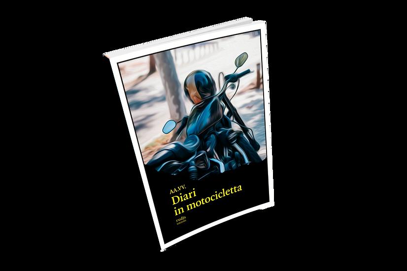 Diari in motocicletta - AA.VV.