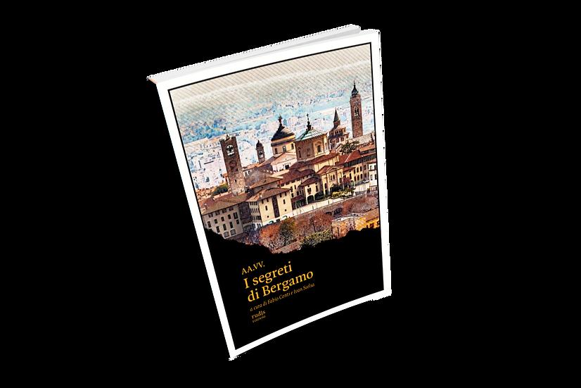 I segreti di Bergamo - AA.VV.