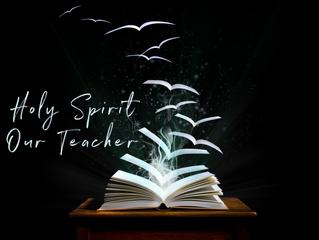 The Holy Spirit Is Our Teacher