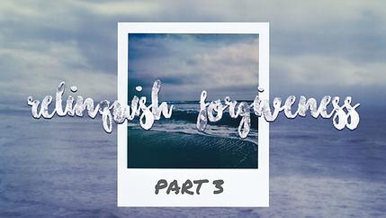 relinquish forgiveness.png