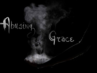 Abusing Grace