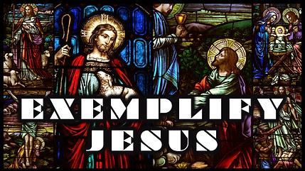 EXEMPLIFY JESUS.png