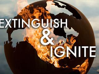 Extinguish & Ignite