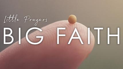 Little Prayers, Big Faith.png