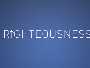 RIGHTEOUSNESS - WHAT IS IT?