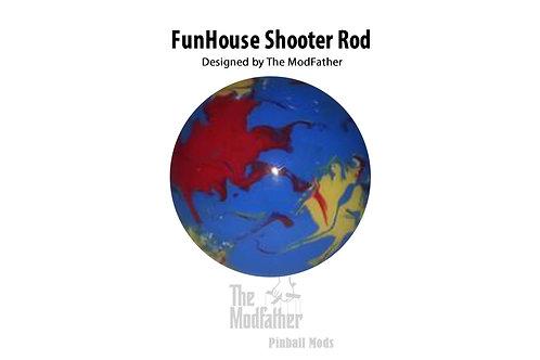 FunHouse Custom Shooter Rod