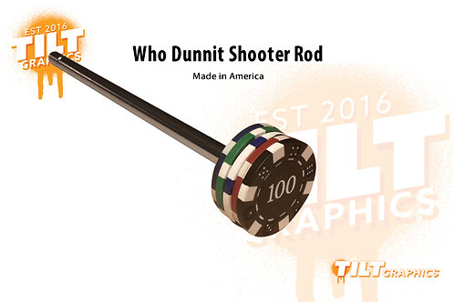 Who Dunnit Shooter Rod