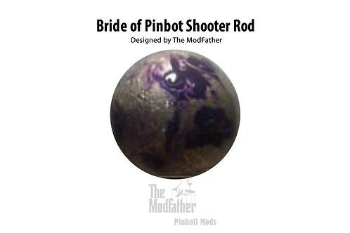 Bride of Pinbot Custom Shooter Rod