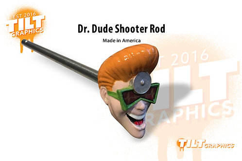 Dr. Dude Shooter Rod