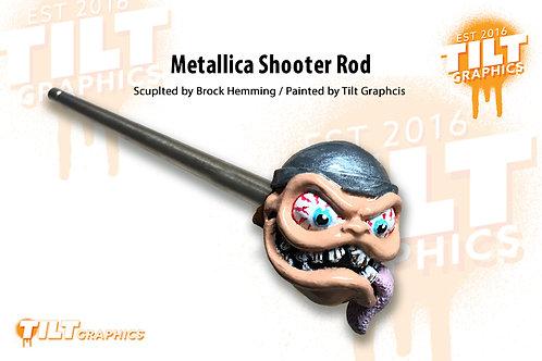 Metallica Shooter Rod