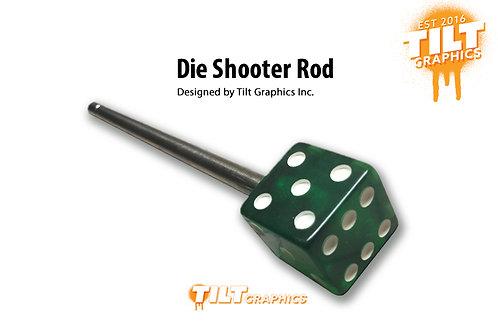 Die Shooter Rod