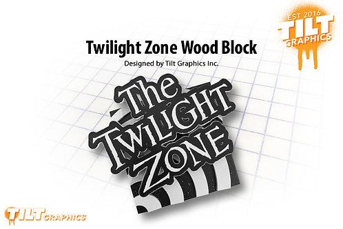 Twilight Zone Wood Block