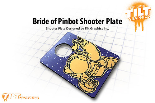 Bride of Pinbot Shooter Plate