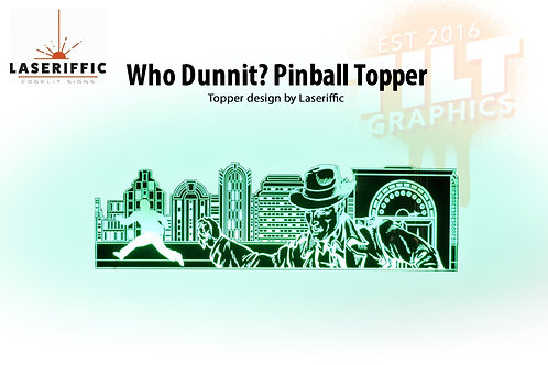 Who Dunnit? Pinball Topper