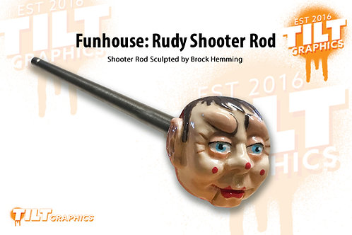 Funhouse: Rudy Inspired Shooter Rod
