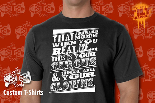 It's Your Circus T-Shirt