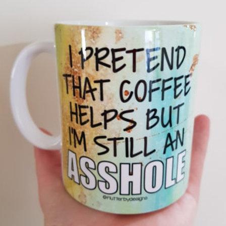 'I Pretend' Coffee Mug
