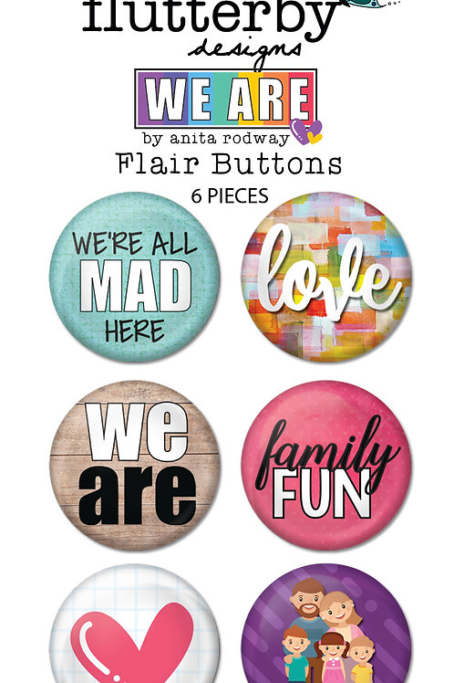 'We Are' FLAIR BUTTONS Set 1