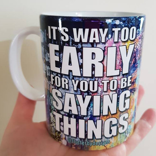 'Too Early' Coffee Mug