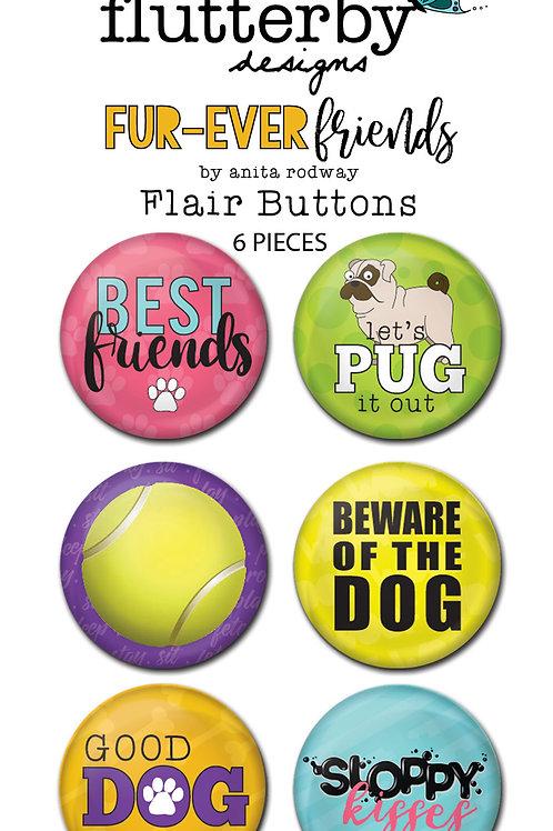 'FUR-EVER FRIENDS - DOG' FLAIR BUTTONS