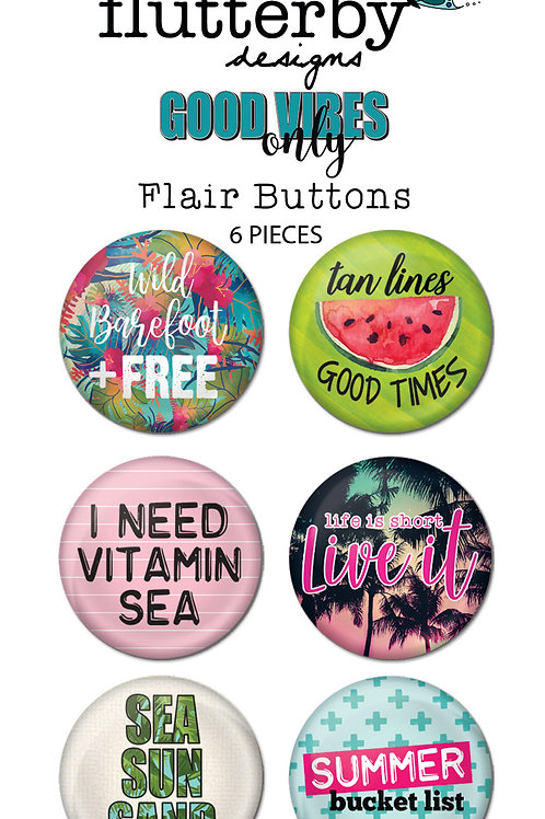 'Good Vibes Only' FLAIR BUTTONS Set 2