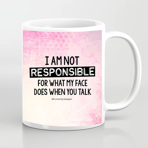 'I am Not Responsible' Coffee Mug