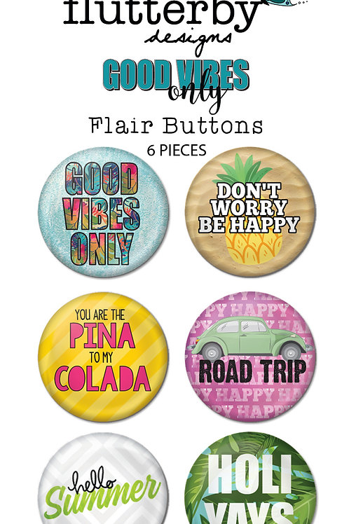 'Good Vibes Only' FLAIR BUTTONS Set 1
