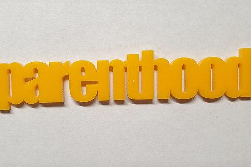 'Parenthood' Yellow Acrylic Title