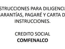 INSTRUCCIONES PARA DILIGENCIAR GARANTÍAS, PAGARÉ Y CARTA DE INSTRUCCIONES.
