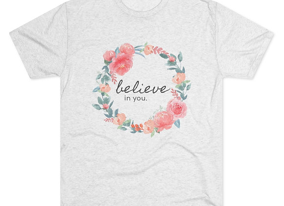 Believe in You Floral Triblend Tee