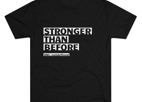 Stronger than Before Tri-Blend Crew Tee