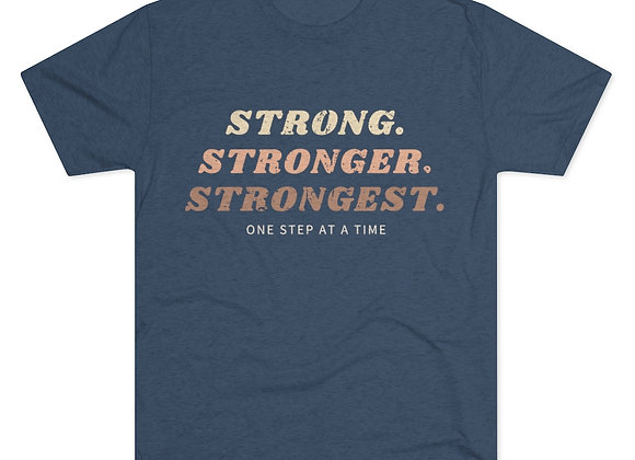 Strong.Stronger.Strongest Tri-Blend Crew Tee